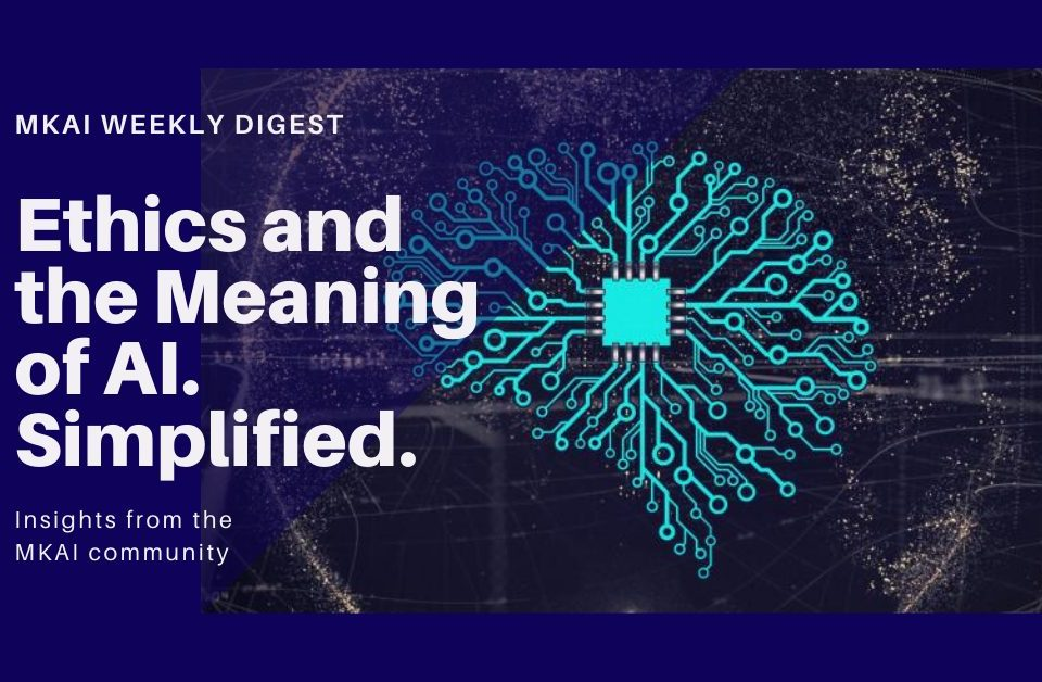Ethics and the Meaning of AI. Simplified.